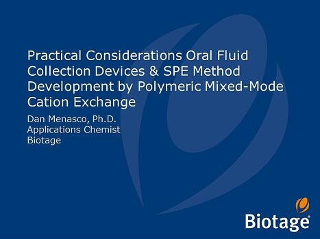 Practical Considerations Oral Fluid Collection Devices and SPE Method Development by Polymeric Mixed-Mode Cation Exchange